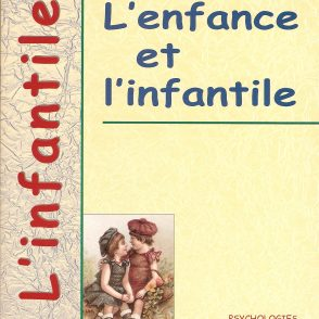 Les Cahiers de l'Infantile, n˚ 1 « L'enfance et l'infantile », Martin Média Éditions, 2001