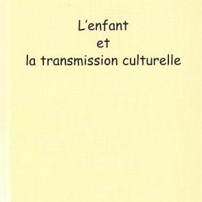Les Cahiers de l'Infantile, n˚ 1 « L'enfant et la transmission culturelle », éditions l'Harmattan, 2002