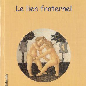 Les Cahiers de l'Infantile n° 2,  « Le lien fraternel », éditions l'Harmattan, 2004