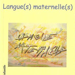 Les Cahiers de l'Infantile n° 5, « Langues maternelles », éditions l'Harmattan, 2006
