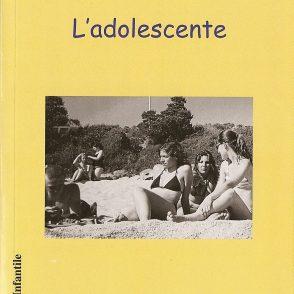 Les Cahiers de l'Infantile n° 6, « L'adolescente », éditions l'Harmattan, 2008