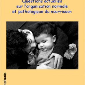 Les Cahiers de l'Infantile n° 9, « Questions actuelles sur l'organisation normale et pathologique du nourrisson », éditions l'Harmattan, 2014