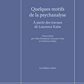 """""""Quelques motifs de  la psychanalyse. À partir des travaux de Laurence Kahn"""""""